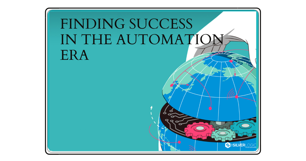 Finding Success in the Automation Era