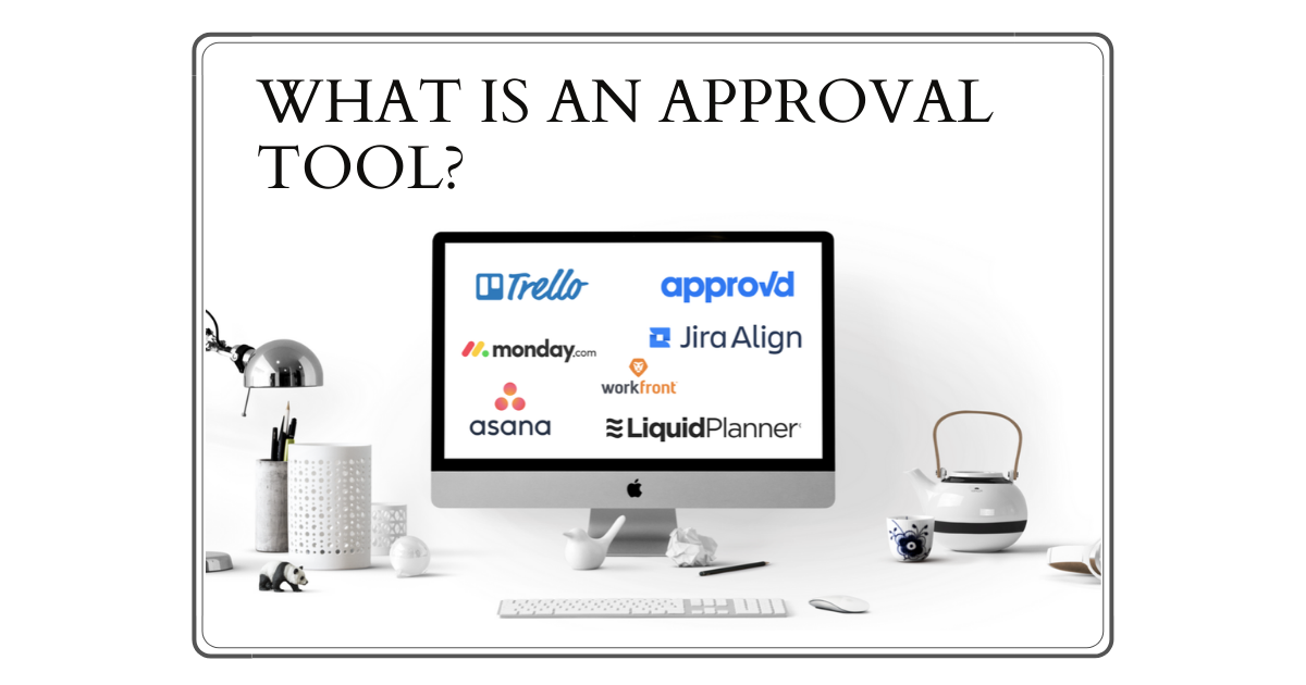 Is an Approval Tool Necessary For Your Agency?