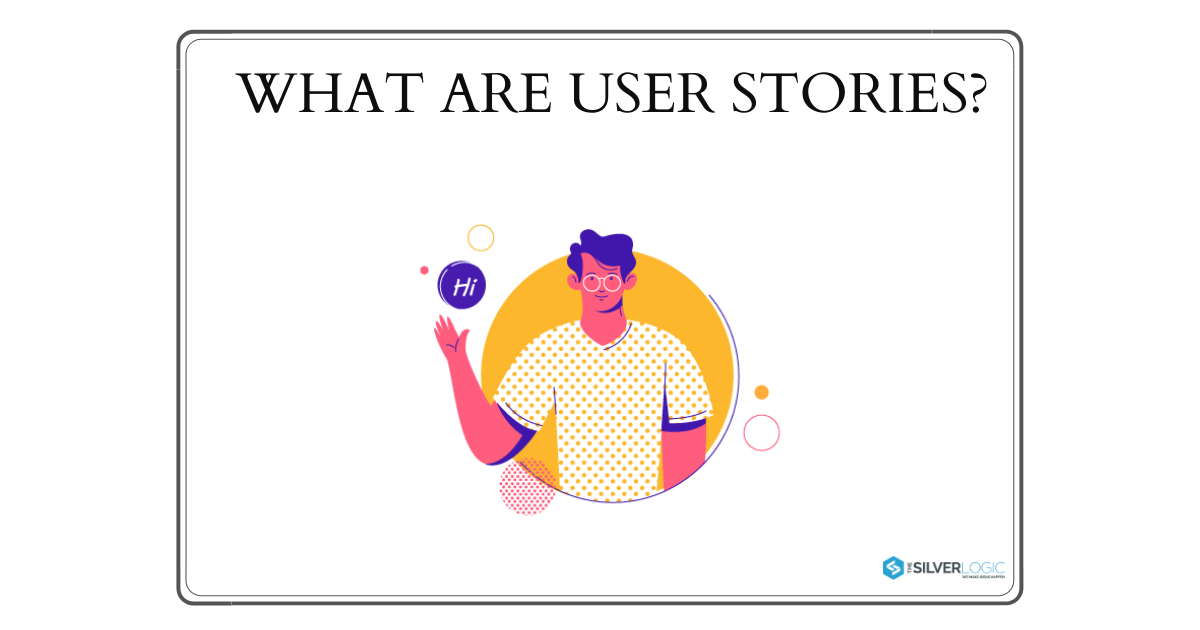 What Are User Stories
